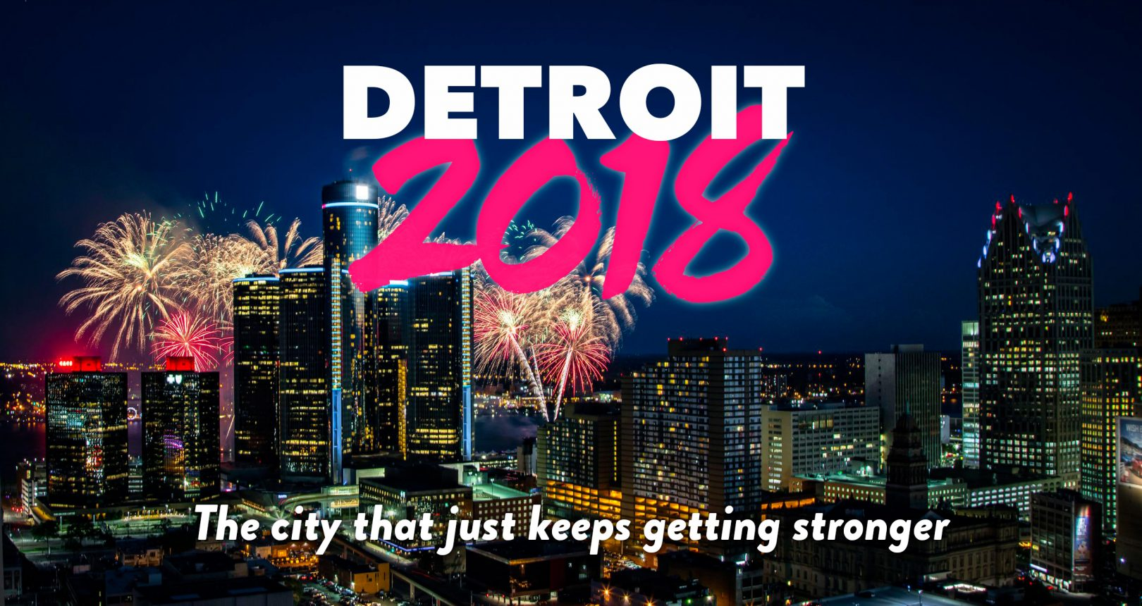 What does 2018 hold for Detroit ?